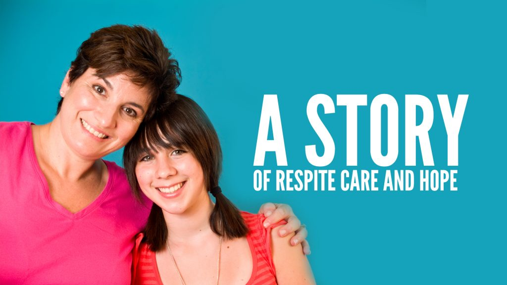 A Story of Respite Care and Hope