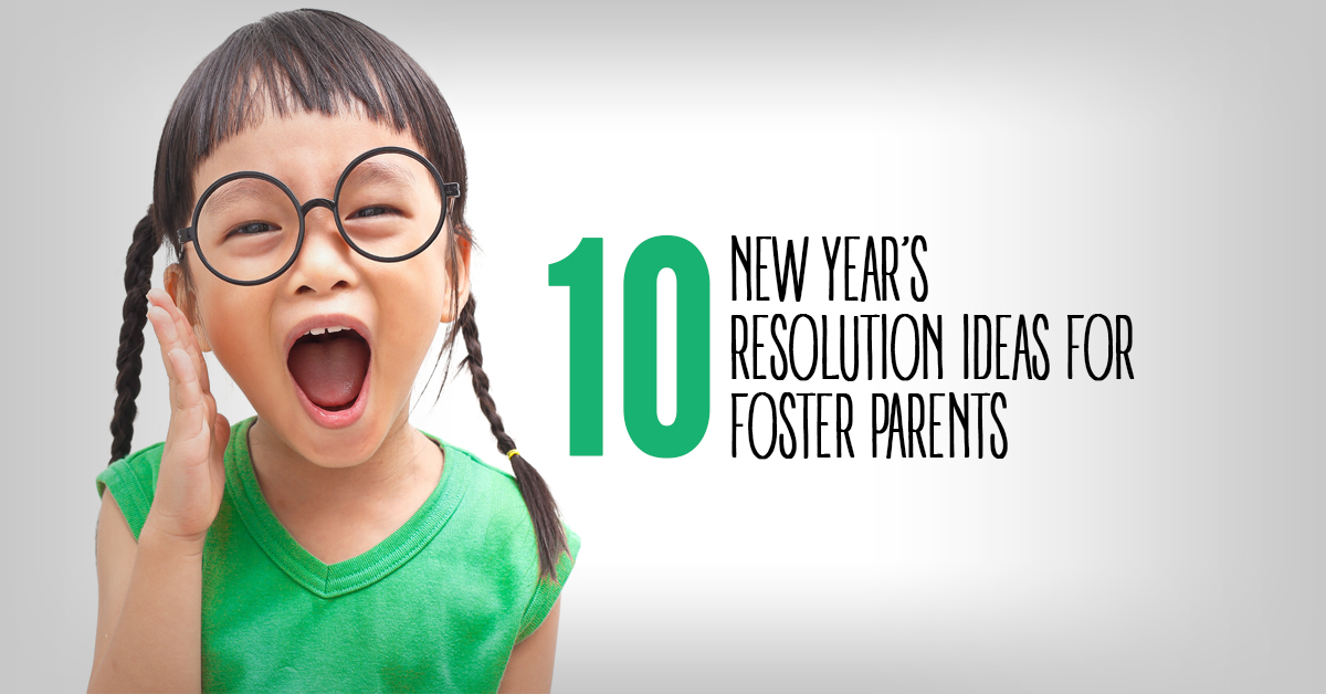 10 New Year's Resolution Ideas For Foster Parents