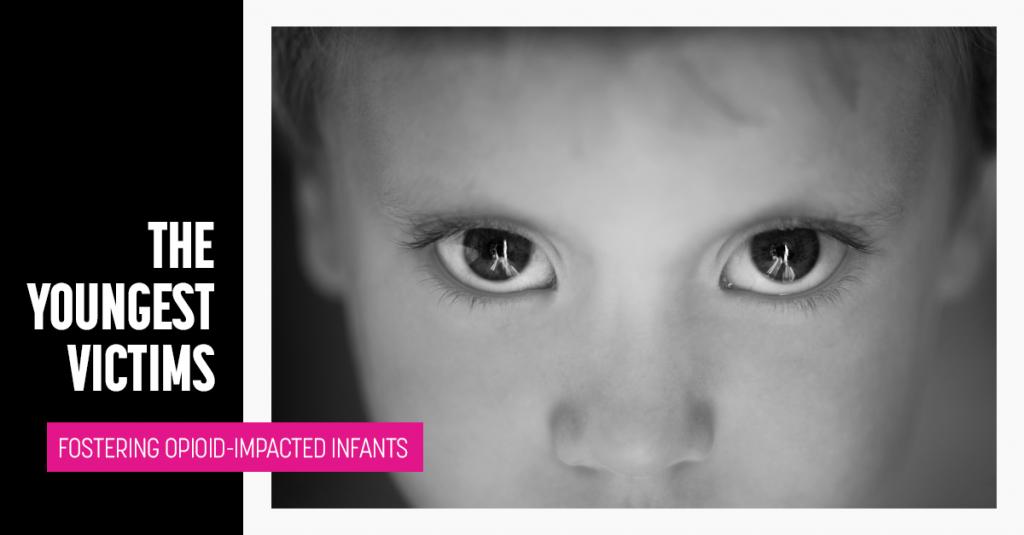Fostering Opioid Impacted Infants