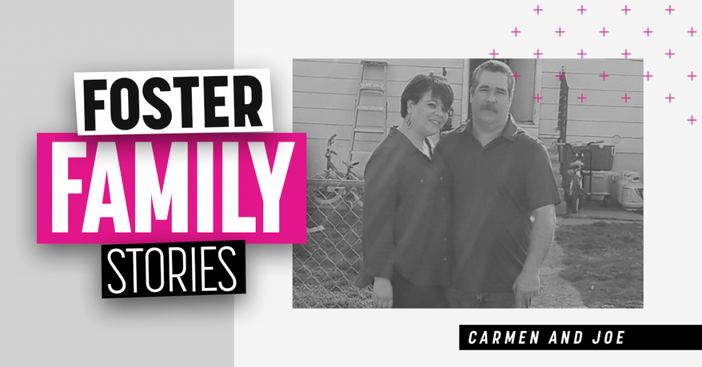 Foster Family Stories | Carmen and Joe