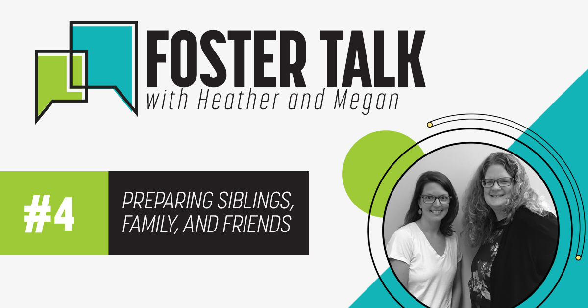 Preparing Siblings and family that you are going to be foster parents